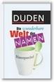 """""""Die wunderbare Welt der Namen"""" von Duden"""